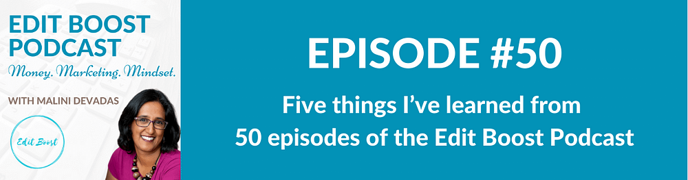 Things I've learned from 50 episodes of the Edit Boost Podcast