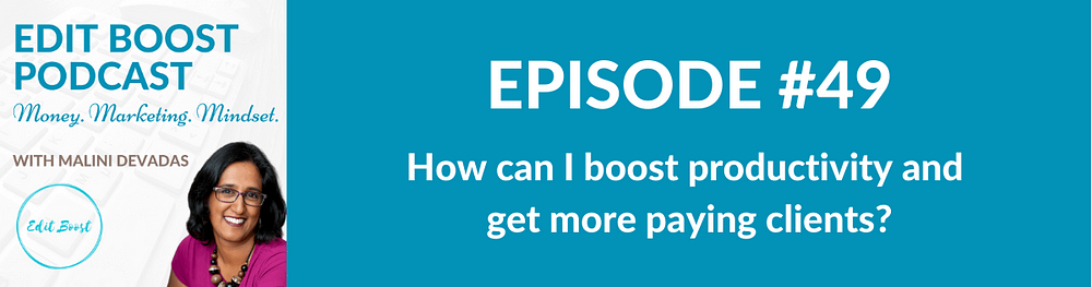 How can I boost productivity and get more paying clients?