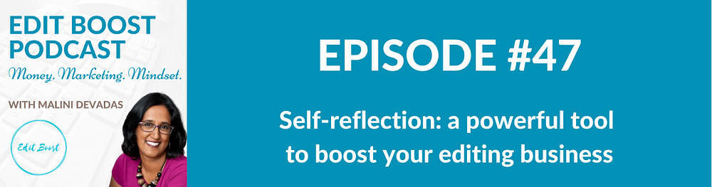Self-reflection - a powerful tool to boost your editing business
